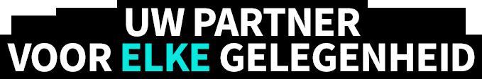 Uw partner voor elke gelegenheid, evenement, feest, party
